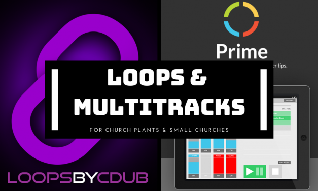Using Loops and Multitracks in a Small Church